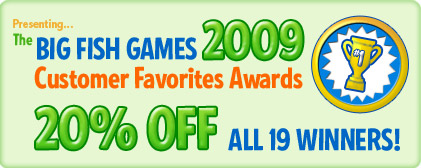 Big Fish Games 2009 Customer Favorite Awards